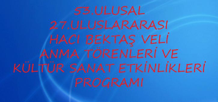 2016 Hacı Bektaş Veli Anma Törenleri Programı